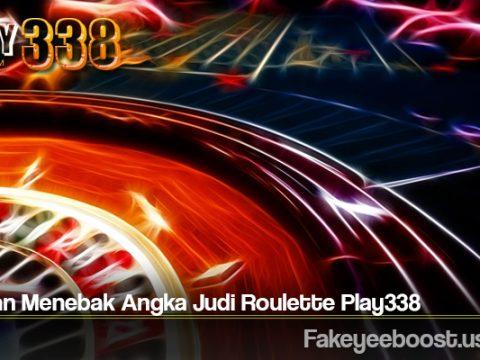 Bocoran Menebak Angka Judi Roulette Play338
