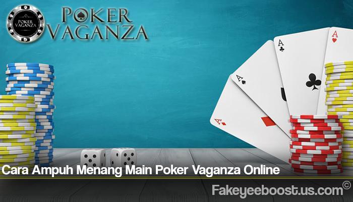 Cara Ampuh Menang Main Poker Vaganza Online