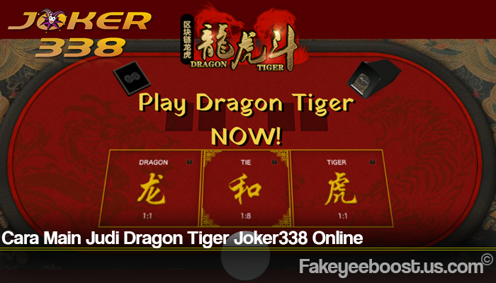 Cara Main Judi Dragon Tiger Joker338 Online