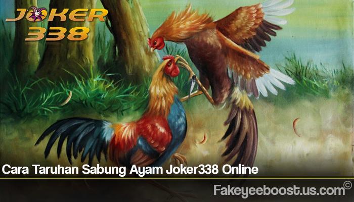 Cara Taruhan Sabung Ayam Joker338 Online