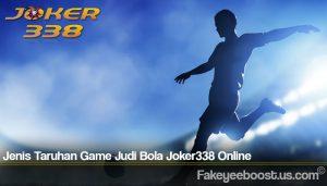 Jenis Taruhan Game Judi Bola Joker338 Online