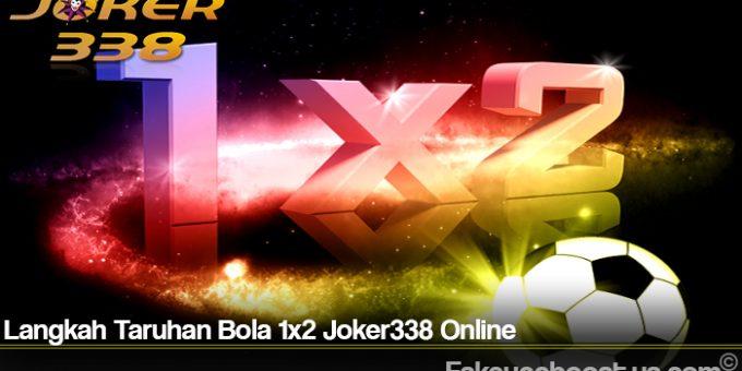 Langkah Taruhan Bola 1x2 Joker338 Online
