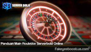 Panduan Main Roulette Serverbola Online