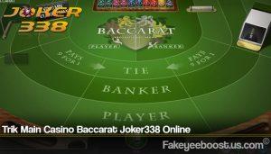 Trik Main Casino Baccarat Joker338 Online