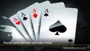Aturan Utama Bermain Judi Poker Online
