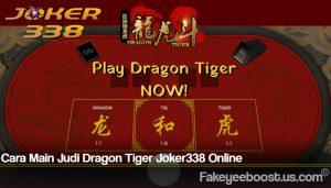 Cara Main Judi Dragon Tiger Joker338 Online