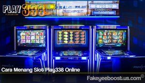 Cara Menang Slot Play338 Online