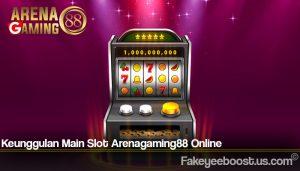 Keunggulan Main Slot Arenagaming88 Online