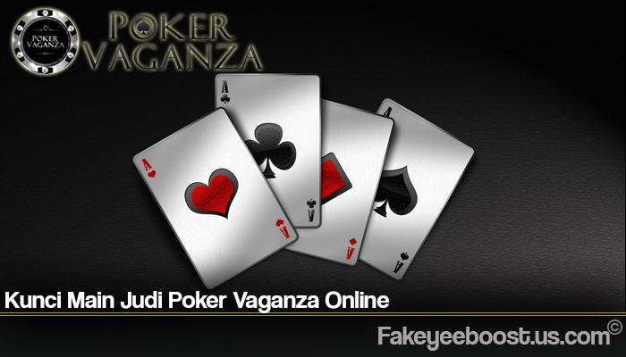 Kunci Main Judi Poker Vaganza Online