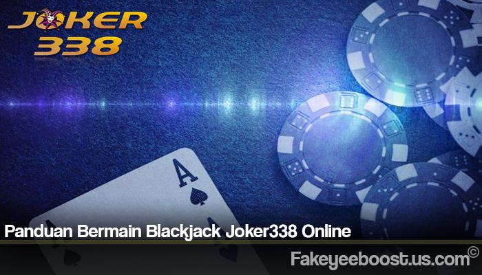 Panduan Bermain Blackjack Joker338 Online