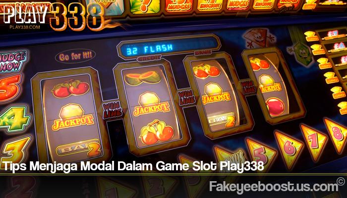 Tips Menjaga Modal Dalam Game Slot Play338