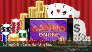 Sorting Online Casino Gambling Sites